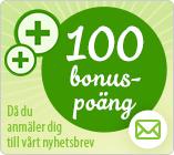 100 bonuspoäng när du registrerar dig till nyhetsbrevet